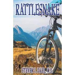 Rattlesnake by MD Steven I Dahl, 9780986289620.