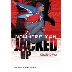 Nowhere Man, Jacked Up, Book 3 by Jerome Walford, 9780990474722.
