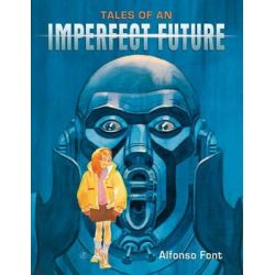 Tales of an Imperfect Future by Alfonso Font, 9781616554941.