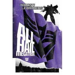 Transformers, The Complete All Hail Megatron by Guido Guidi, 9781600109553.
