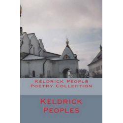 Keldrick Peopls Poetry Collection by Keldrick Dewayne Peoples, 9781494910389.