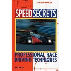 Professional Race Driving Techniques, Speed Secrets by Ross Bentley, 9780760305188.