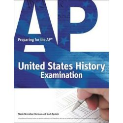 Preparing for the AP United States History Examination, Fast Track to A 5 by Mark Epstein, 9781435461307.
