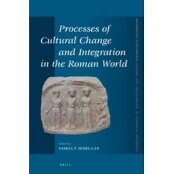 Processes of Cultural Change and Integration in the Roman World, Mnemosyne, Supplements / Mnemosyne, Supplements, History and by Saskia T. Roselaar, 9789004294547.