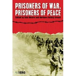 Prisoners of War, Prisoners of Peace : Captivity, Homecoming and Memory in World War II, Captivity, Homecoming and Memory in World War II by Barbara Hately-Broad, 9781845201562.