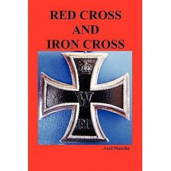 Red Cross and Iron Cross by Axel Munthe, 9781849027984.