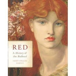 Red, A History of the Redhead by Jacky Colliss Harvey, 9781579129965.