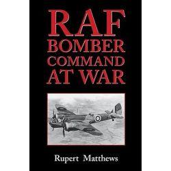 RAF Bomber Command at War by Rupert Matthews, 9780709091486.