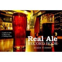 Real Ale Record Book, History Press by Adrian Tierney-Jones, 9780752457154.