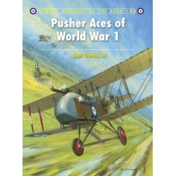 Pusher Aces of World War 1, Aircraft of the Aces (Osprey) by Jon Guttman, 9781846034176.
