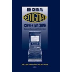 Readings from CRYPTOLOGIA on the Enigma Machine, Artech House Computer Security by Brian J. Winkel, 9781580539968.