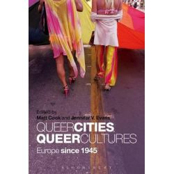 Queer Cities, Queer Cultures, Europe Since 1945 by Jennifer V. Evans, 9781441159304.