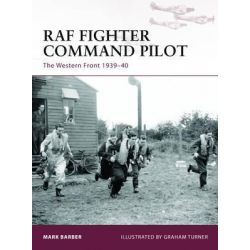 RAF Fighter Command Pilot, The Western Front, 1939-40 by Mark Barber, 9781849087797.