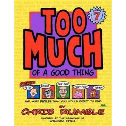 Too Much of a Good Thing by Chris Rumble, 9780983249108.