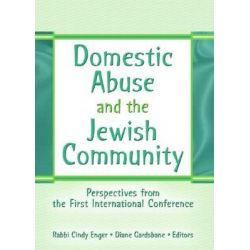 Domestic Abuse and the Jewish Community, Perspectives from the First International Conference by Diane Gardsbane, 9780789029706.
