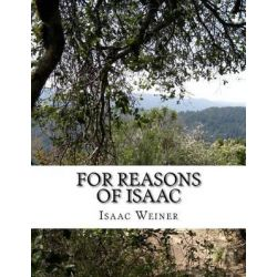 For Reasons of Isaac by Isaac Jacob Weiner, 9781512261608.