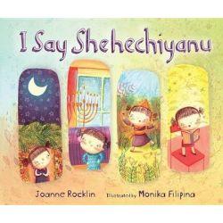 I Say Shehechiyanu, Kar-Ben Favorites by Joanne Rocklin, 9781467734677.