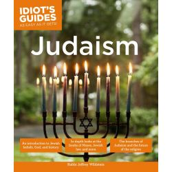 Idiot's Guides, Judaism by Rabbi Jeffrey Wildstein, 9781615647811.