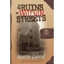 In the Ruins of Warsaw Streets by Severin Gabriel, 9789652293350.