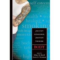 Jewish Choices, Jewish Voices, Body by Elliot N. Dorff, 9780827608603.