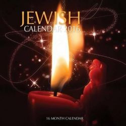 Jewish Calendar 2016, 16 Month Calendar by Jack Smith, 9781519147448.