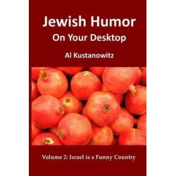 Jewish Humor on Your Desktop, Israel Is a Funny Country by Al Kustanowitz, 9781481184793.