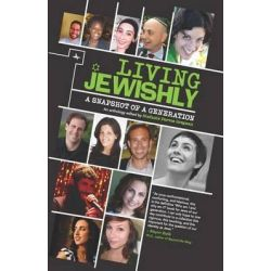 Living Jewishly, A Snapshot of a Generation by Stefanie Pervos Bregman, 9781618112644.