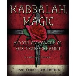 Kabbalah, Magic and the Great Work of Self-transformation by Lyam Thomas Christopher, 9780738708935.