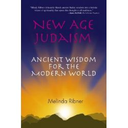 New Age Judaism, Ancient Wisdom for the Modern World by Melinda Ribner, 9781558747890.