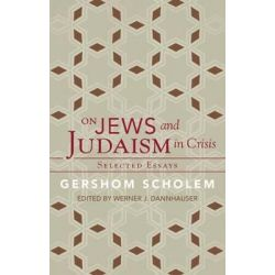 On Jews and Judaism in Crisis, Selected Essays by Gershom Scholem, 9781589880740.