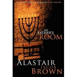 My Father's Room by Alastair Jacob Brown, 9781475092073.