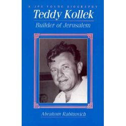 Teddy Kollek, Builder of Jerusalem by Abraham Rabinovich, 9780827605596.