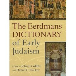The Dictionary of Early Judaism by John J. Collins, 9780802825490.
