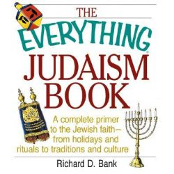 The Everything Judaism Book, Everything by Richard D. Bank, 9781580627283.