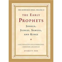 The Early Prophets; Judges, Joshua,Samuel, Kings, The Schocken Bible v. 2 by Emmett Fox, 9780805241815.