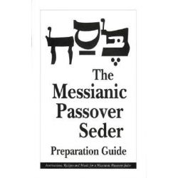 The Messianic Passover Seder Preparation Guide by Barry Rubin, 9781880226247.