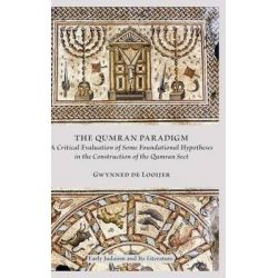 The Qumran Paradigm, A Critical Evaluation of Some Foundational Hypotheses in the Construction of the Qumran Sect by Gwynned De Looijer, 9780884140733.