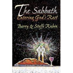 The Sabbath, Entering God's Rest by Barry Rubin, 9781880226742.