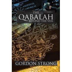 The Qabalah, Beyond the Veil by Gordon Strong, 9781908705099.