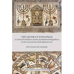 The Qumran Paradigm, A Critical Evaluation of Some Foundational Hypotheses in the Construction of the Qumran Sect by Gwynned De Looijer, 9780884140719.