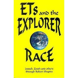 ET's and the Explorer Race, Explorer Race by Robert Shapiro, 9780929385792.