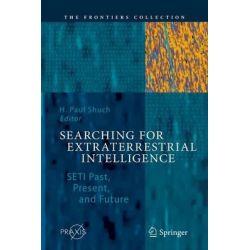 Searching for Extraterrestrial Intelligence, SETI Past, Present, and Future by H. Paul Shuch, 9783642266669.