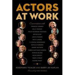 Actors at Work by Rosemarie Tichler, 9780865479555.
