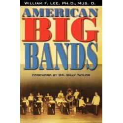 American Big Bands by William F. Lee, 9780634080548.