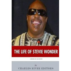 American Legends, The Life of Stevie Wonder by Charles River Editors, 9781502739025.