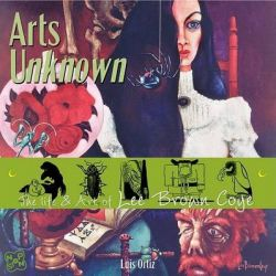 Arts Unknown, The Life & Art of Lee Brown Coye by Luis Ortiz, 9781933065045.