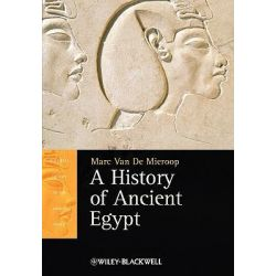A History of Ancient Egypt, Blackwell History of the Ancient World by Marc van de Mieroop, 9781405160711.