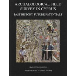Archaeological Field Survey in Cyprus, Past History,Future Potentials by Maria Iacovou, 9780904887464.