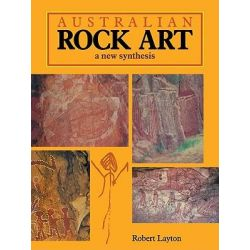 Australian Rock Art, A New Synthesis by Robert Layton, 9780521125789.