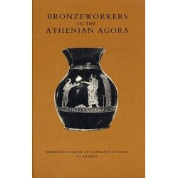 Bronzeworkers in the Athenian Agora, Excavations of the Athenian Agora by Carol C. Mattusch, 9780876616246.